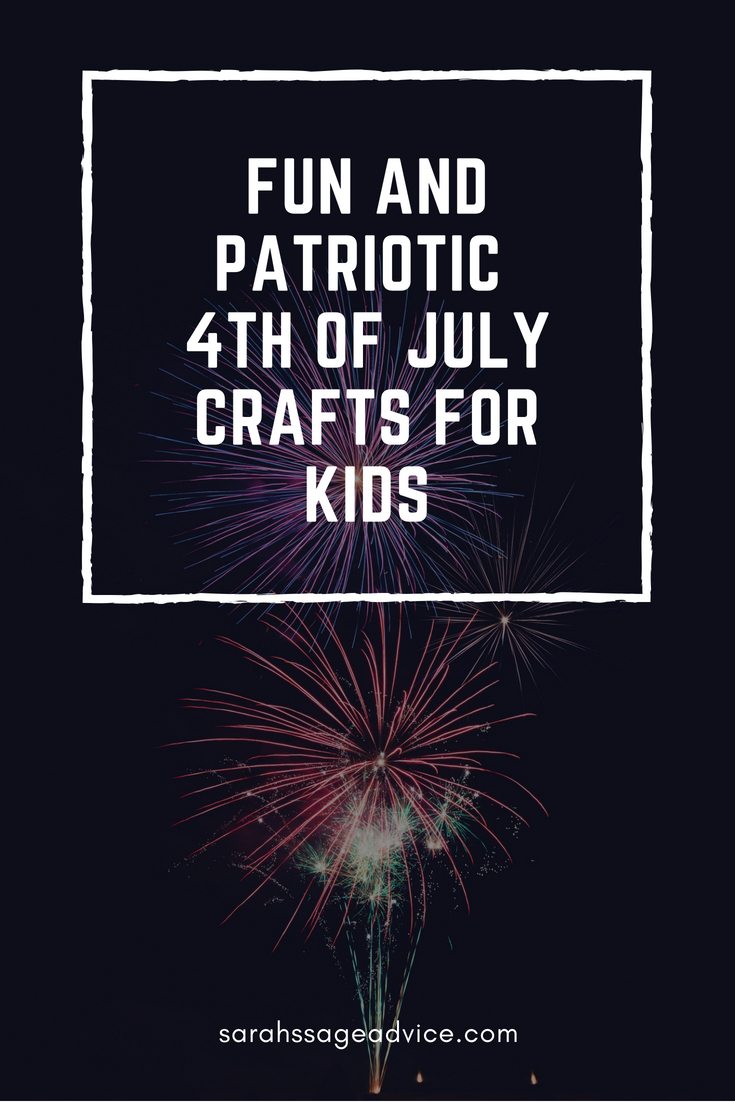 Fun And Patriotic 4th Of July Crafts For Kids Sarah S Sage Advice